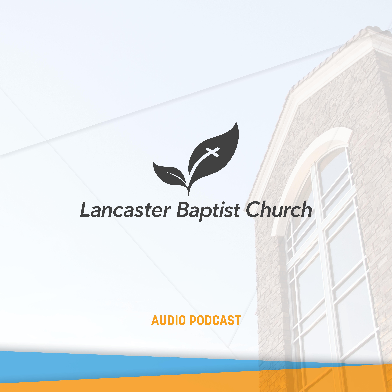 Lancaster Baptist Church Audio Podcast